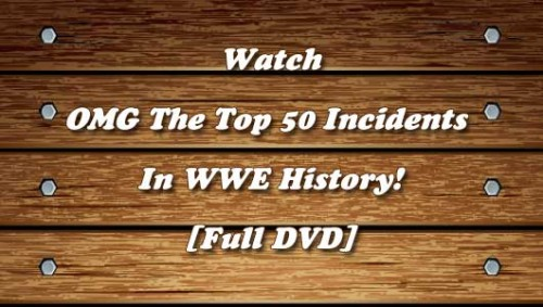 OMG-The-Top-50-Incidents-In-WWE-History.jpg