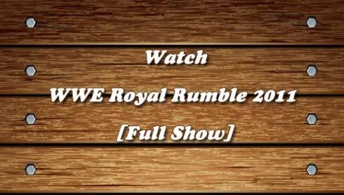 WWE-Royal-Rumble-2011-Full-Show.jpg