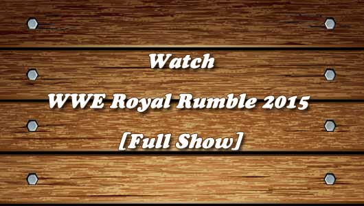 Watch WWE Royal Rumble 2015