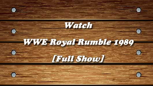Watch WWE Royal Rumble 1989 Full Show!