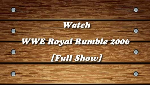 WWE-Royal-Rumble-2006-Full-Show.jpg