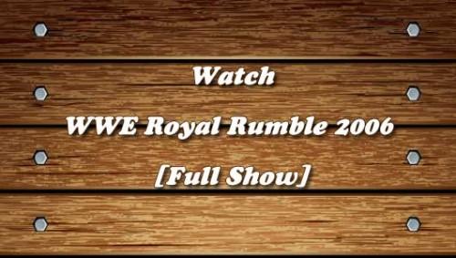 WWE-Royal-Rumble-2006-Full-Show.jpg