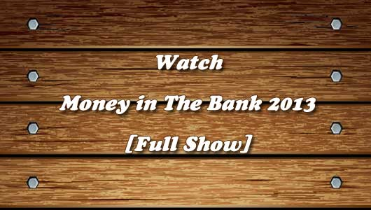 Watch WWE Money In The Bank 2013