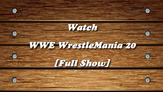 Watch WWE WrestleMania 20
