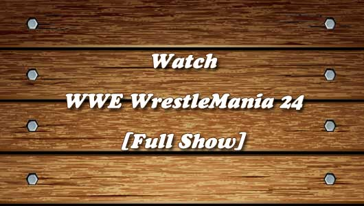 Watch WWE WrestleMania 24