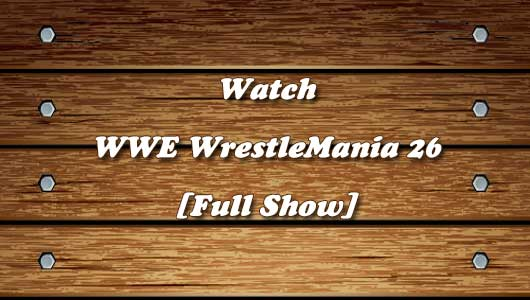 Watch WWE WrestleMania 26