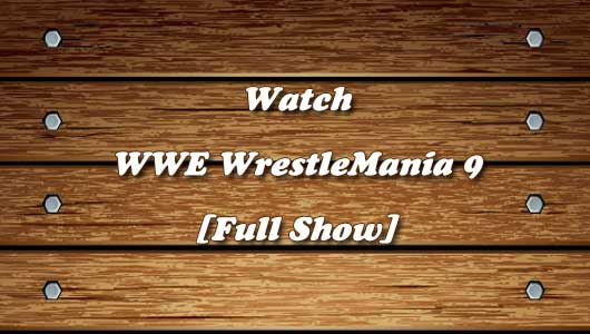 Watch WWE WrestleMania 9