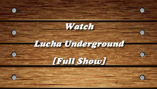 Watch Lucha Underground 23/3/2016