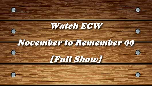 Watch ECW November to Remember 1999 PPV