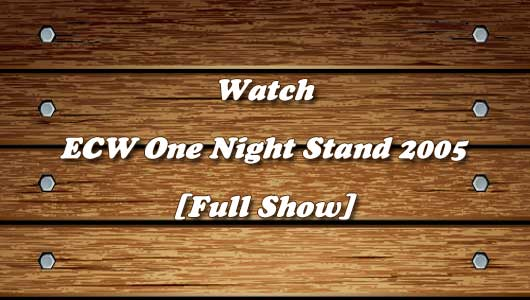 watch ecw one night stand 2005