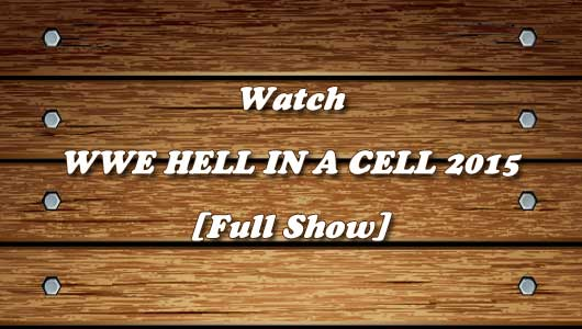 Watch WWE Hell in A Cell 2015 Full Show!