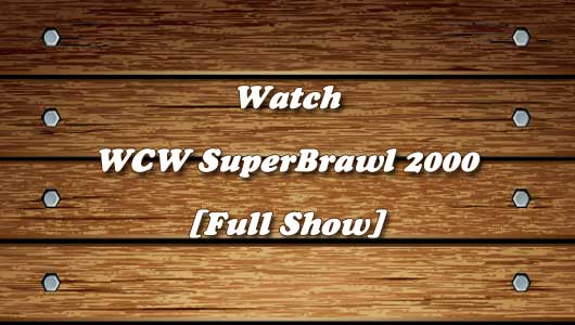 watch wcw superbrawl 2000 ppv