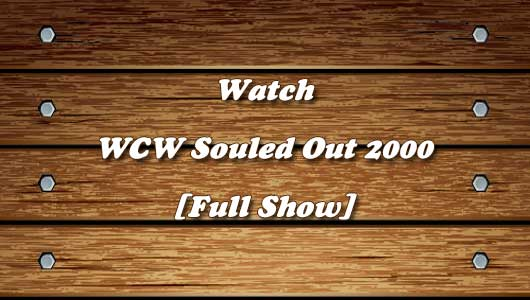 Watch WCW Souled Out 2000 PPV