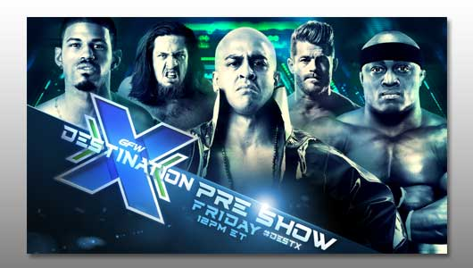 Watch GFW Destination X 2017 Pre Show