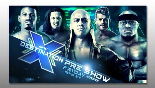 GFW Destination X 2017 Pre Show