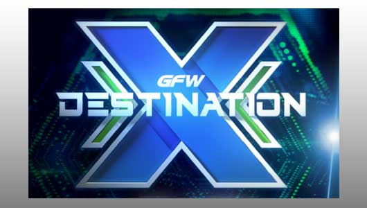 Watch GFW Destination X Live 2017