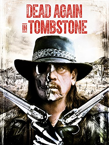 Dead Again In Tombstone 2017 720p BluRay x264