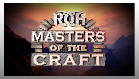 ROH Masters of the Craft 19
